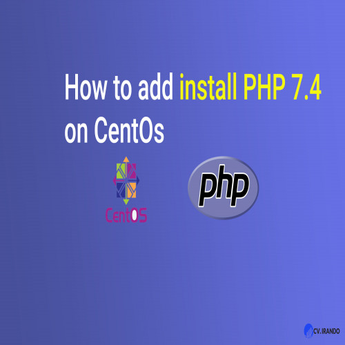 How To Install PHP 7.4 on CentOS 7