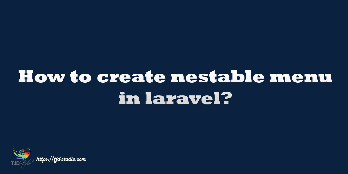 How to create nested menu in laravel