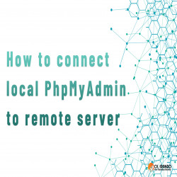 How to connect local PhpMyAdmin to remote server